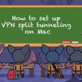 How to set up VPN split tunneling on Mac - Banner