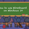 How to install and use WireGuard on Windows 10 5
